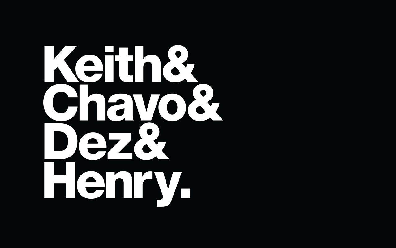 Keith & Chavo & Dez & Henry.